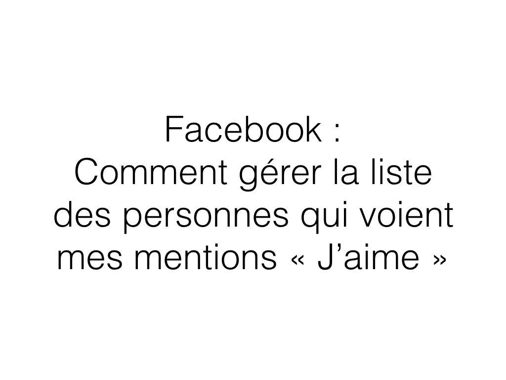 Facebook Qui peut voir mes mentions J'aime.001
